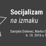 Panel Socijalizam na izmaku,  6. listopada, s početkom u 18h, Galerija Nova