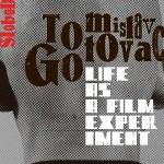 Slobodan Šijan : Tomislav Gotovac – Life as a Film Experiment