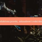 PaRiter poziva za dostavu radova na temu reproduktivna pravda, seksualnost i rodni identitet