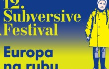 12. Subversive Festival: Europa na rubu