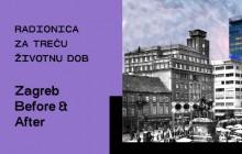 """Radionica za treću životnu dob """"Zagreb Before & After"""""""