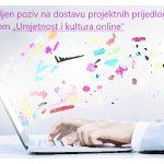 """Ministarstvo kulture objavilo poziv na dostavu projektnih prijedloga """"Umjetnost i kultura online"""""""