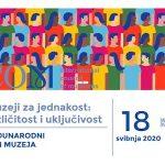 """Temom """"Muzeji za jednakost: različitost i uključivost"""" obilježava se ovogodišnji Međunarodni dan muzeja"""