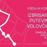 Ksenija Kordić: Izbrisanim putevima Volovčice