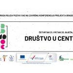 """Završna konferencija projekta GRAD(imo) ROJC: """"Društvo u centru"""""""