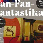 Filmske večeri u Močvari: Fan-Fan-Fantastika