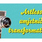Što je Artlessov umjetnički transformator i zašto se trebate prijaviti na radionicu?