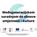 'Međugeneracijskom suradnjom do obnove umjetnosti i kulture' – radionice u rujnu